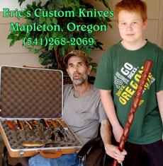 ERICS CUSTOM KNIVES, OREGONS BEST KNIFE (541)268-2069 CUSTOM HANDLES AND KNIFE BLADES